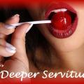 A Deeper Servitude