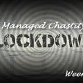 Chastity LOCKDOWN - Week 1