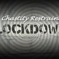 Chastity LOCKDOWN--Week 2 - Restraint