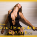 Sexual Manipulation and Sacrifice